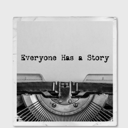 "• Vintage photo of a typewriter with a note in it saying ""Everyone has a story"""